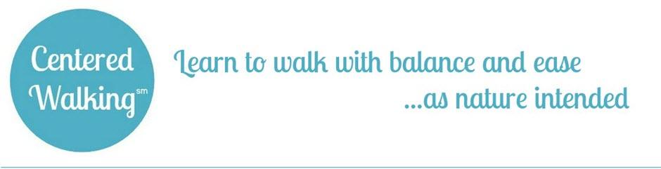 Centered Walking